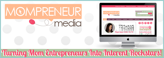 Mompreneur Media-Turning Mom Entrepreneurs Into Internet Rockstars!